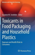 Toxicants in Food Packaging and Household Plastics