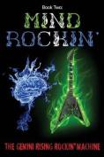 Book Two: Mind Rockin'