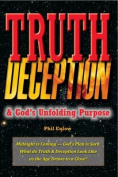 Truth, Deception & God's Unfolding Purpose  : Midnight Is Coming - God's Plan Is Sure. What Do Truth & Deception Look Like as the Age Draws to a Close?