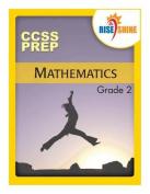 Rise & Shine Ccss Prep Grade 2 Mathematics