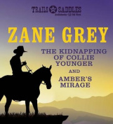 The Kidnapping of Collie Younger and Amber's Mirage [Audio]