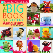 The Big Book of Little Amigurumi