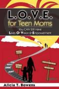 L.O.V.E. for Teen Moms