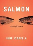 Salmon: A Scientific Memoir