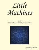 Little Machines (Set 2)
