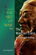 Sun Tzu's the Art of War Plus the Warrior Class