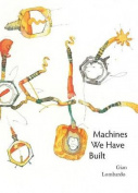 Machines We Have Built