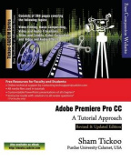 Adobe Premiere Pro CC - A Tutorial Approach
