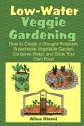 Low Water Veggie Gardening