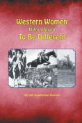 Western Women Who Dared to Be Different