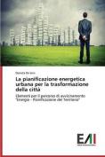 La Pianificazione Energetica Urbana Per La Trasformazione Della Citta [ITA]