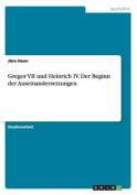 Gregor VII Und Heinrich IV. Der Beginn Der Auseinandersetzungen [GER]