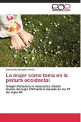 La Mujer Como Tema En La Pintura Occidental [Spanish]