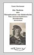 Die Medizin Des Theophrastus Paracelsus Von Hohenheim [GER]