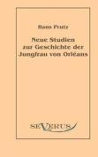Neue Studien Zur Geschichte Der Jungfrau Von Orleans [GER]