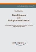Buddhismus ALS Religion Und Moral [GER]