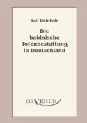 Die Heidnische Totenbestattung in Deutschland [GER]