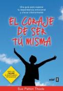 El Coraje de Ser Tu Misma [Spanish]