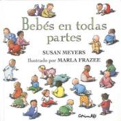 Bebes En Todas Partes [Spanish]