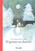 El Gnomo No Duerme [Spanish]
