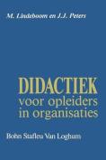 Didactiek Voor Opleiders in Organisaties [DUT]