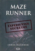 Maze Runner. Expedientes Secretos [Spanish]