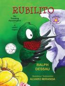 Rubilito, the Traveling Hummingbird * Rubilito, El Colibri Viajero