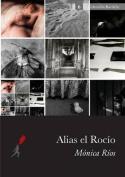 Alias El Rocio [Spanish]