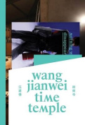 Wang Jianwei: Time Temple