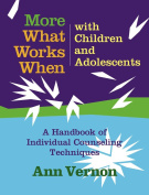 More What Works When with Children and Adolescents