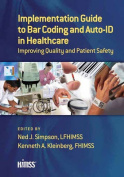 Implementation Guide to Bar Coding and Auto-ID in Healthcare