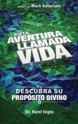Esta Adventura Llamada Vida [Spanish]