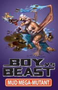 Mud Mega-Mutant (Boy Vs Beast)
