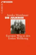 Die Julikrise Europas Weg in Den Ersten Weltkrieg [GER]