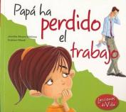 Pap Ha Perdido El Trabajo [Spanish]