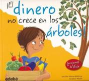 El Dinero No Crece En Los Rboles! [Spanish]