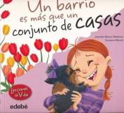 Un Barrio Es MS Que Un Conjunto de Casas [Spanish]