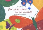 Por Qu' Los Colores Son Tan Coloridos? [Spanish]