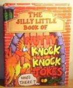 Silly Little Book of Nutty Knock Knock Jokes [Hardback]