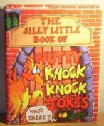 Silly Little Book of Nutty Knock Knock Jokes [Hardback]