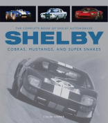 Complete Book of Shelby Automobiles