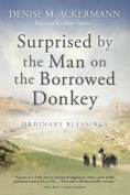 Surprised by the Man on the Borrowed Donkey