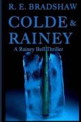 Colde & Rainey  : A Rainey Bell Thriller