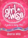 Girl Wise: A Guide to Being You