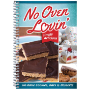 No Oven Lovin' (No Bake Recipes For Cakes, Cookies & Bars)-