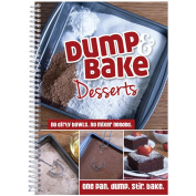 Dump & Bake Desserts (One Pan. Dump. Stir. Bake)-