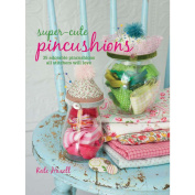 Cico Books-Super-Cute Pincushions