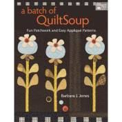 That Patchwork Place-A Batch Of QuiltSoup