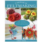 St. Martin's Books-Carnival Of Feltmaking