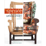 Storey Publishing-Spruce Upholstery And Design